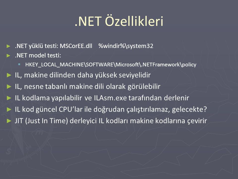 .NET Özellikleri ► ► Metadata   Intellisense çalışmasını destekler   Başlık ve kütüphane dosyalarına ihtiyacı kaldırır   Güvenli kod üretimine yardım eder   Uzaktaki bilgisayarda nesneleri ve alanlarını oluşturmada   Garbage Collector 'ün nesneleri takibini sağlar