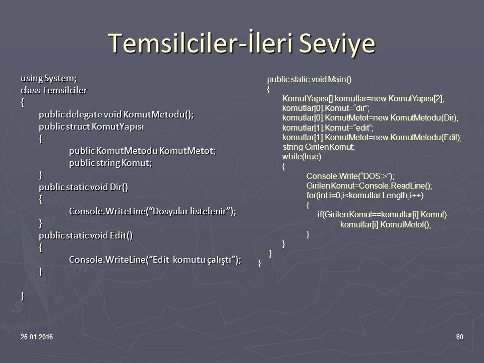 Temsilci Örneği-Basit 26.01.201679 using System; class Temsilciler { public delegate void MetotTemsilci(); public static void metot1() { Console.WriteLine( metot1 ); } public static void metot2() { Console.WriteLine( metot2 ); } public static void Main() { MetotTemsilci temsilci=new MetotTemsilci(metot1); temsilci(); temsilci=new MetotTemsilci(metot2); temsilci(); }