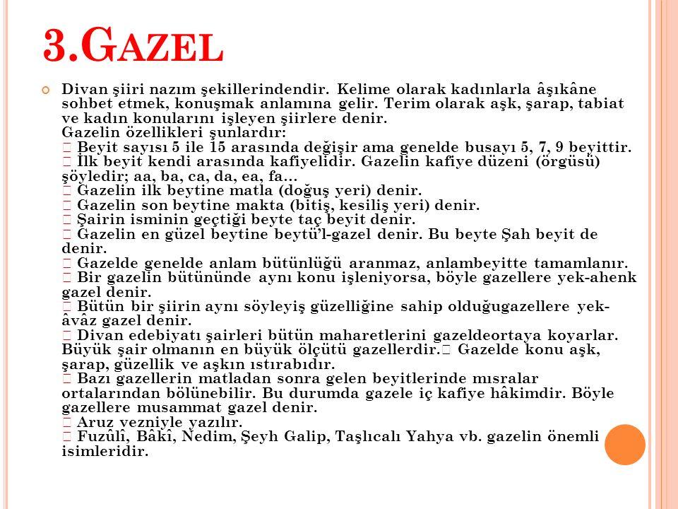 3.G AZEL Divan şiiri nazım şekillerindendir.