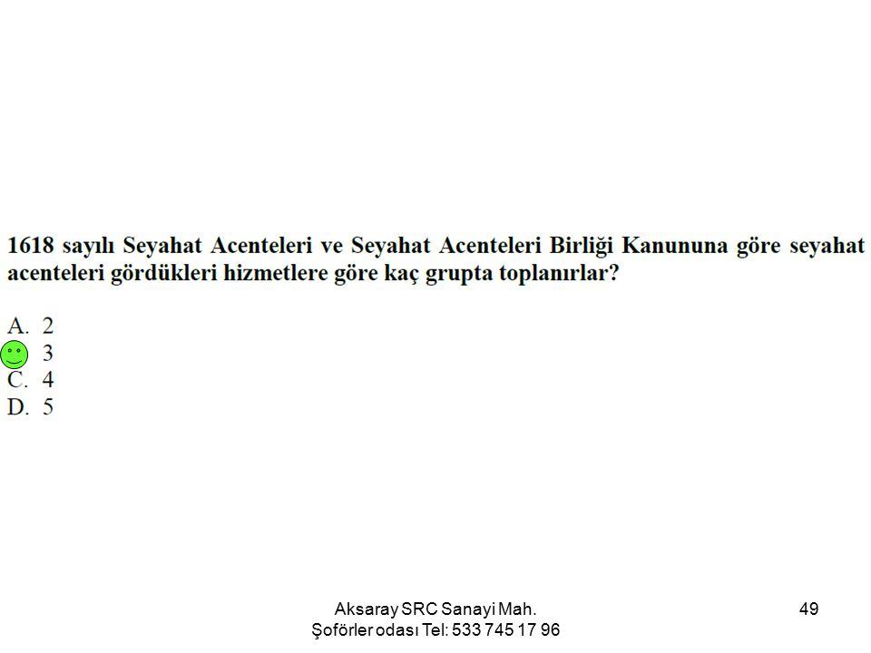 Aksaray SRC Sanayi Mah. Şoförler odası Tel: 533 745 17 96 49