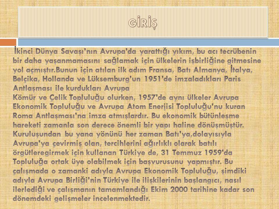 Bu ba ğ lamda I.bölümde Ankara Anlaşması'nın imzalanması, II.