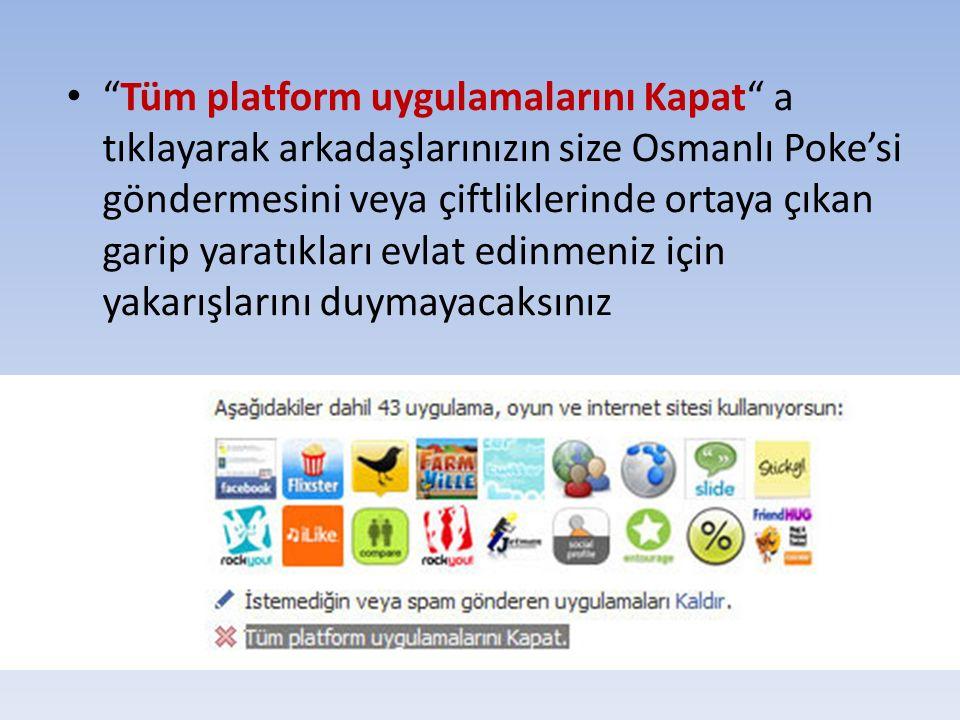 """""""Tüm platform uygulamalarını Kapat"""" a tıklayarak arkadaşlarınızın size Osmanlı Poke'si göndermesini veya çiftliklerinde ortaya çıkan garip yaratıkları"""