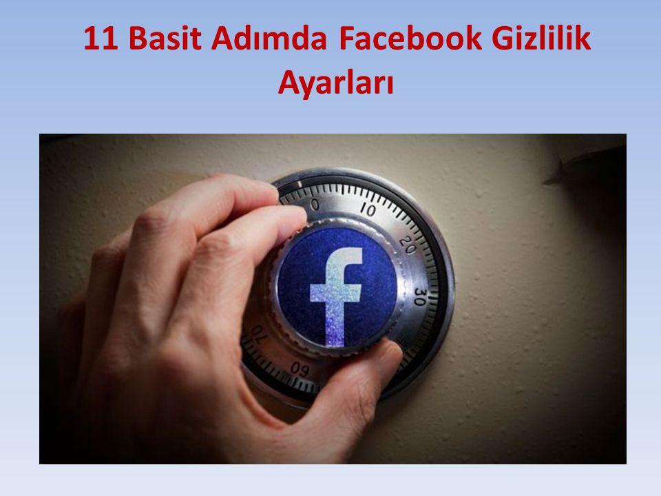 11 Basit Adımda Facebook Gizlilik Ayarları