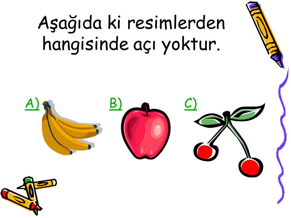 Aşağıda ki resimlerden hangisinde açı yoktur. A)A) B) C)B)C)