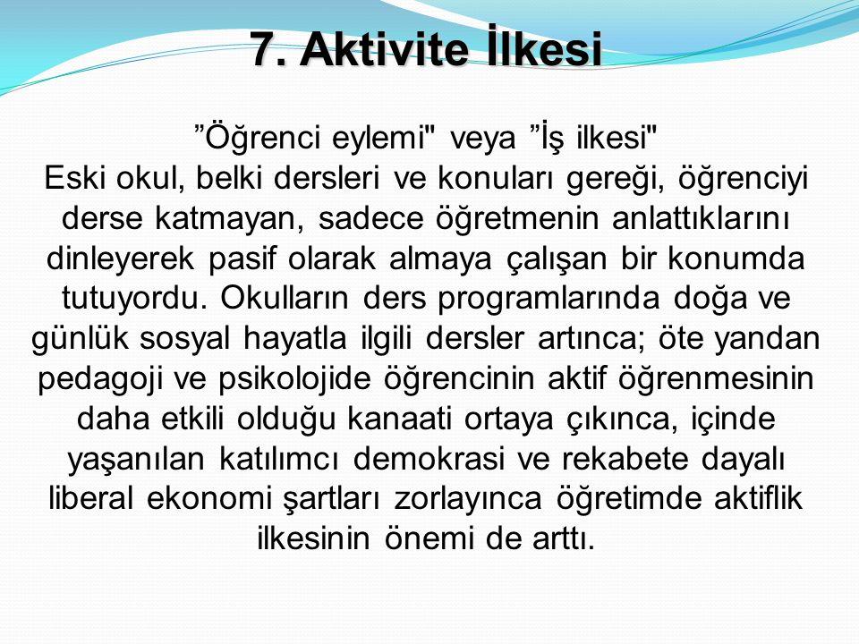 """7. Aktivite İlkesi """"Öğrenci eylemi"""