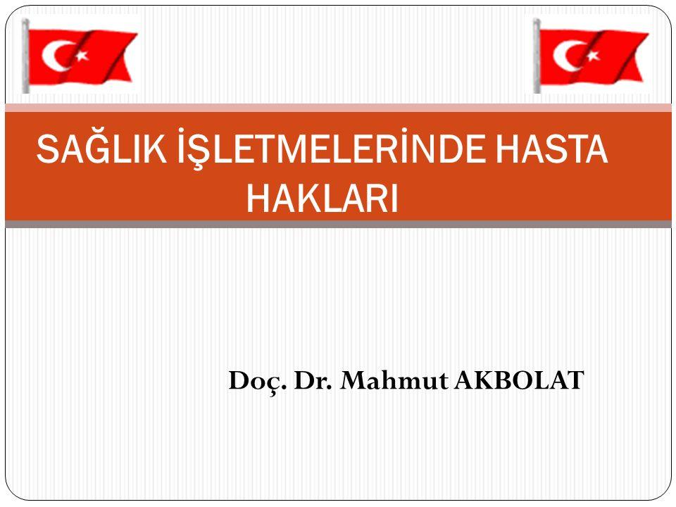 Sunuş HASTA HAKLARI Hasta Hakları Kavramının Gelişim Süreci Türkiye'de Hasta Hakları MALPRAKTİS