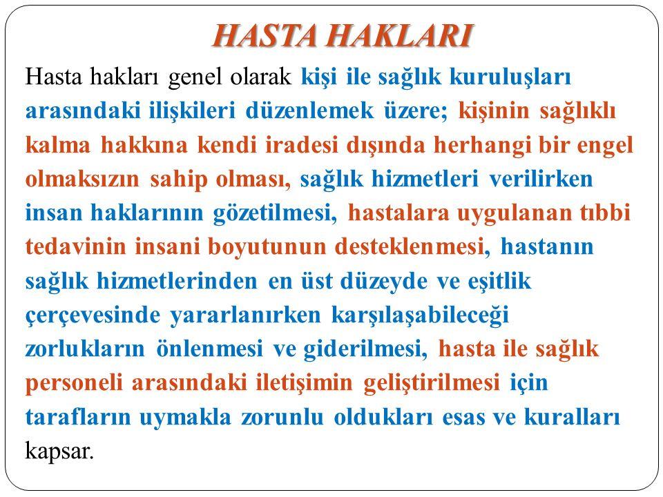 HASTA HAKLARI  Hasta Hakları Yönetmeliği'nin 4.