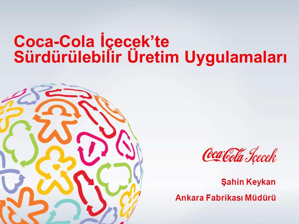 Coca-Cola İçecek'te Sürdürülebilir Üretim Uygulamaları Şahin Keykan Ankara Fabrikası Müdürü