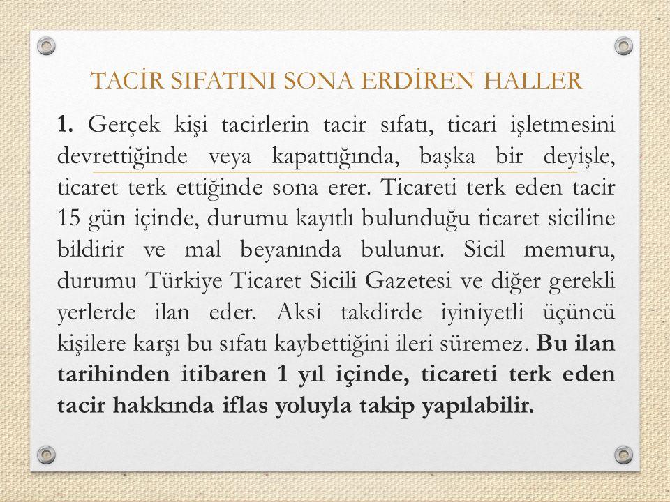 TACİR SIFATINI SONA ERDİREN HALLER 1.