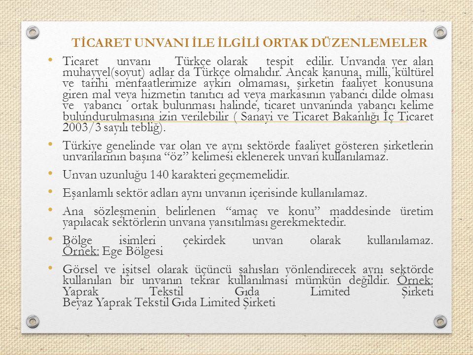 TİCARET UNVANI İLE İLGİLİ ORTAK DÜZENLEMELER Ticaret unvanı Türkçe olarak tespit edilir.