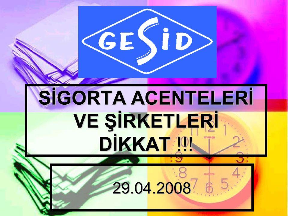 SİGORTA ACENTELERİ VE ŞİRKETLERİ DİKKAT !!! 29.04.2008