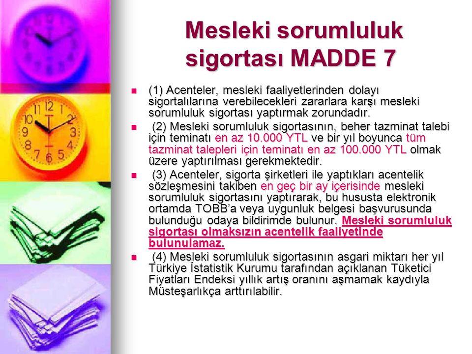 Mesleki sorumluluk sigortası MADDE 7 Mesleki sorumluluk sigortası MADDE 7 (1) Acenteler, mesleki faaliyetlerinden dolayı sigortalılarına verebilecekleri zararlara karşı mesleki sorumluluk sigortası yaptırmak zorundadır.