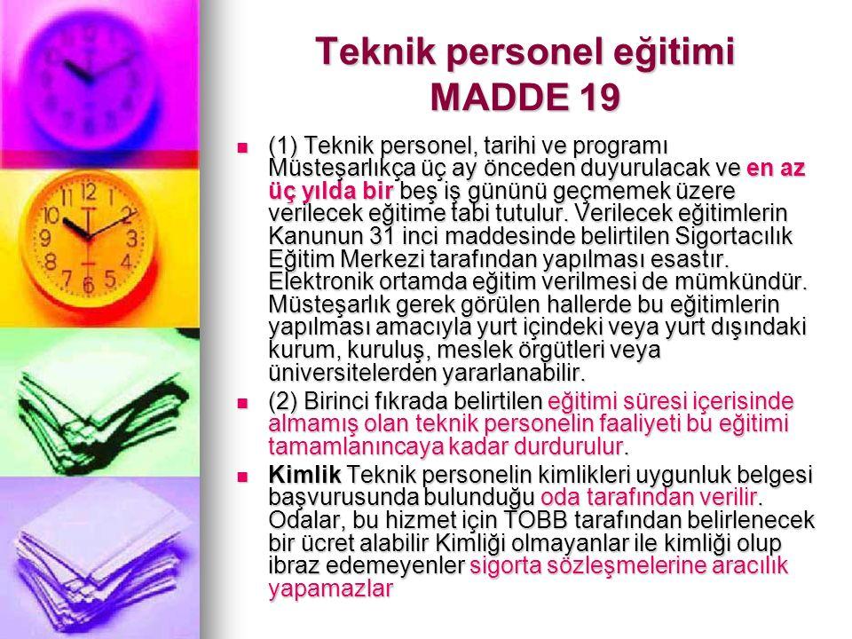 Teknik personel eğitimi MADDE 19 (1) Teknik personel, tarihi ve programı Müsteşarlıkça üç ay önceden duyurulacak ve en az üç yılda bir beş iş gününü geçmemek üzere verilecek eğitime tabi tutulur.