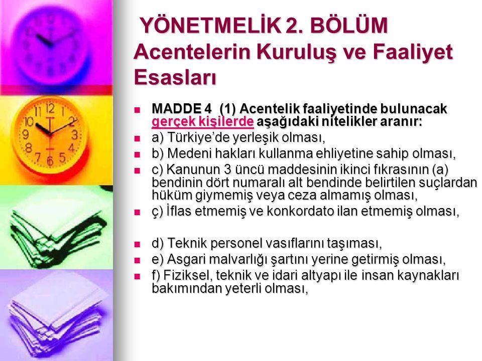 (2) Acentelik faaliyetinde bulunacak tüzel kişilerde aşağıdaki nitelikler aranır: a) Merkezlerinin Türkiye'de bulunması, a) Merkezlerinin Türkiye'de bulunması, b) İflas etmemiş ve konkordato ilan etmemiş olması, b) İflas etmemiş ve konkordato ilan etmemiş olması, c) Asgari sermaye şartının yerine getirilmiş olması, c) Asgari sermaye şartının yerine getirilmiş olması, ç) Fiziksel, teknik ve idari altyapı ile insan kaynakları bakımından yeterli olması.