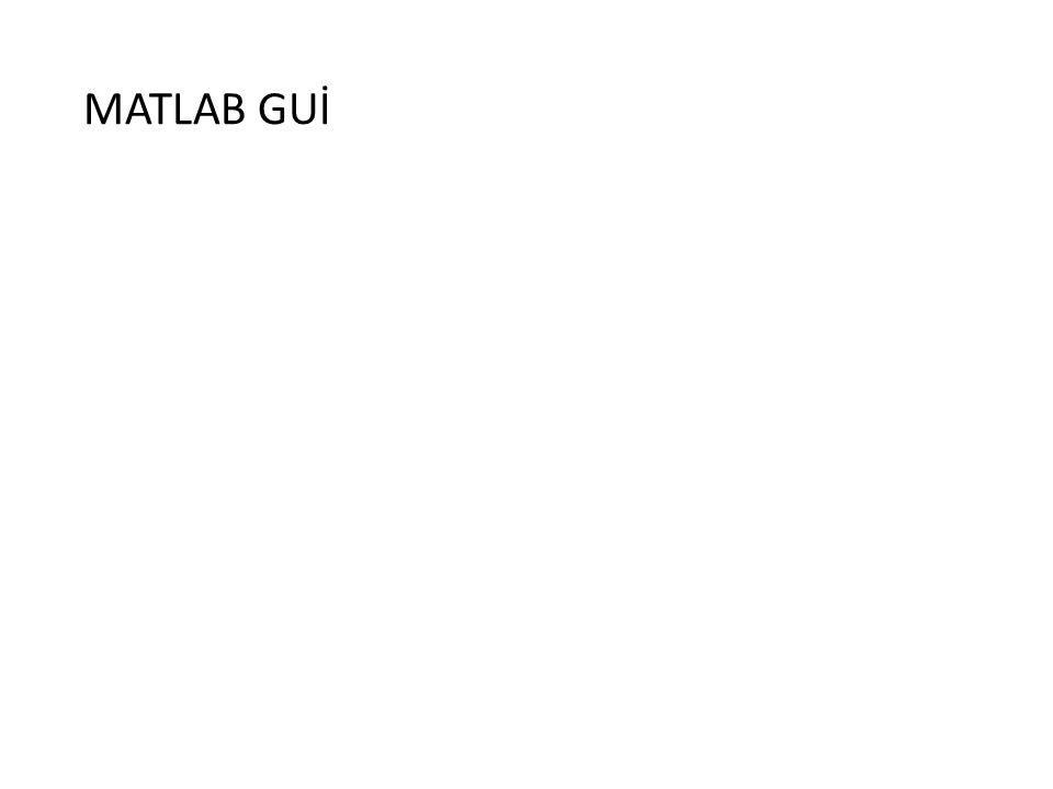 MATLAB GUİ