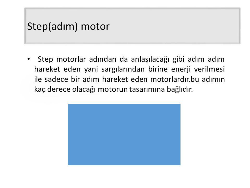 Step motorlar adından da anlaşılacağı gibi adım adım hareket eden yani sargılarından birine enerji verilmesi ile sadece bir adım hareket eden motorlardır.bu adımın kaç derece olacağı motorun tasarımına bağlıdır.
