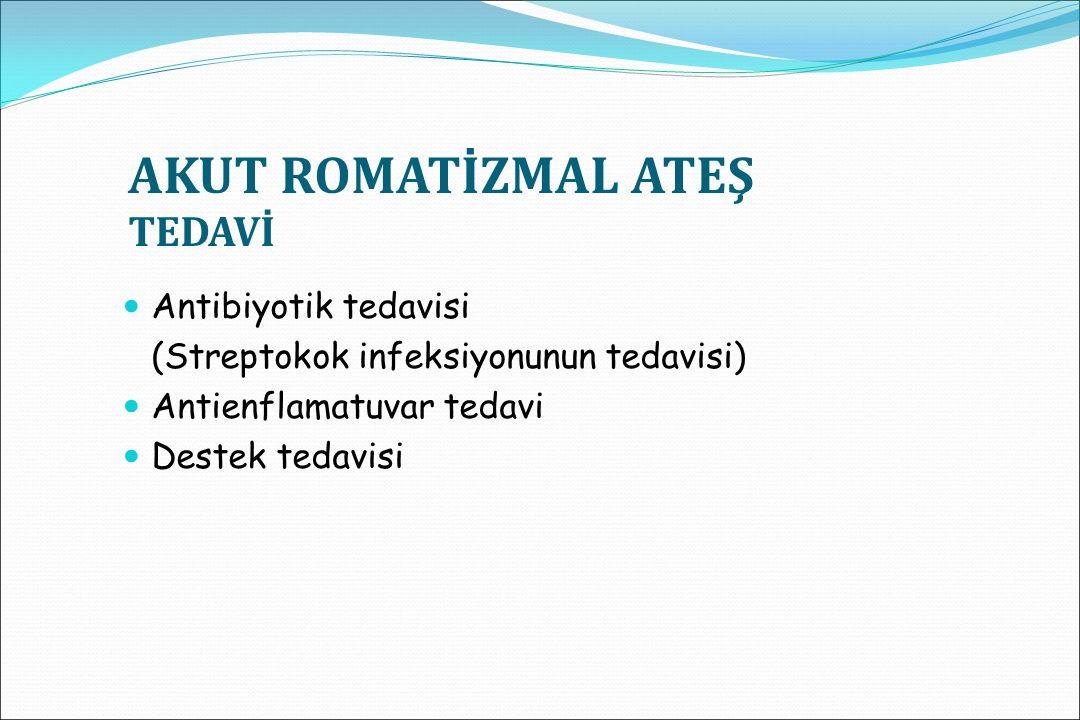 AKUT ROMATİZMAL ATEŞ AYIRICI TANI Juvenil romatoid artrit Poststreptokoksik reaktif artrit Sistemik lupus eritematosus Mikst konnektif doku hastalığı Post infeksiyoz reaktif artrit Serum hastalığı İnfeksiyoz artrit (gonokokal) İnfektif endokardit Akut lösemi Kawasaki hastalığı