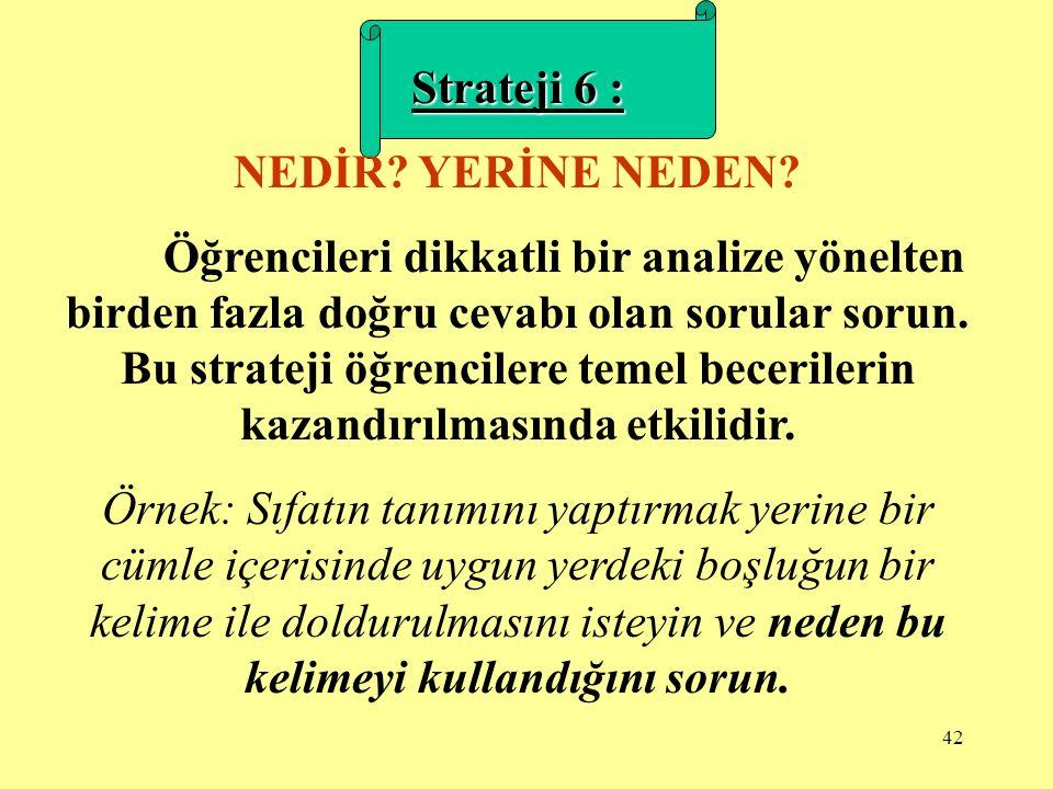 41 Strateji 5 : DOĞRU, YANLIŞ VEYA HİÇBİRİ.