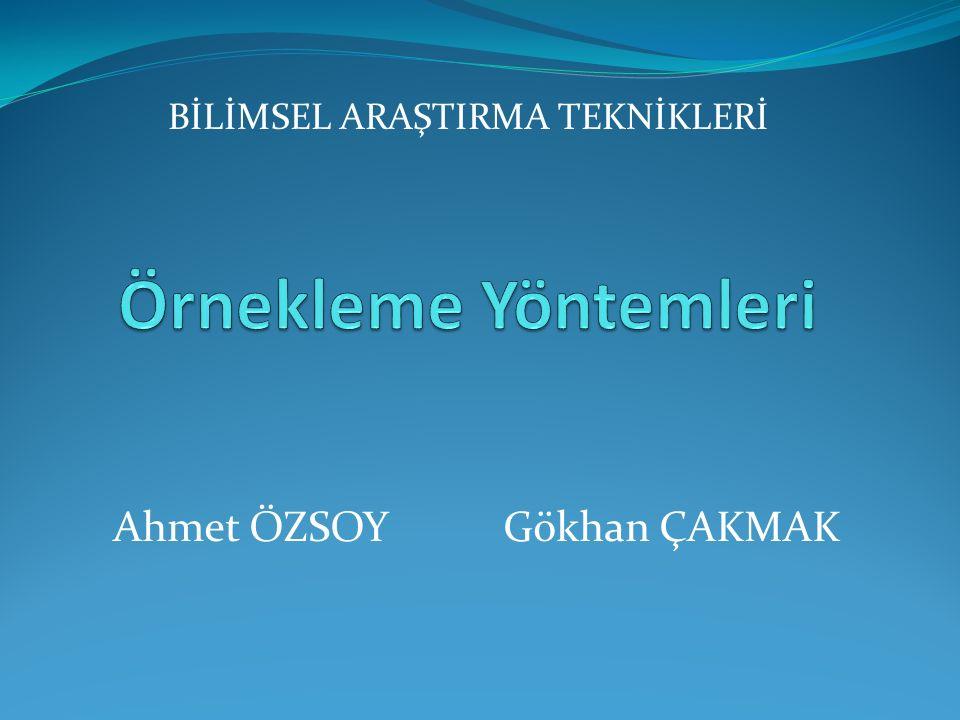 Ahmet ÖZSOY Gökhan ÇAKMAK BİLİMSEL ARAŞTIRMA TEKNİKLERİ
