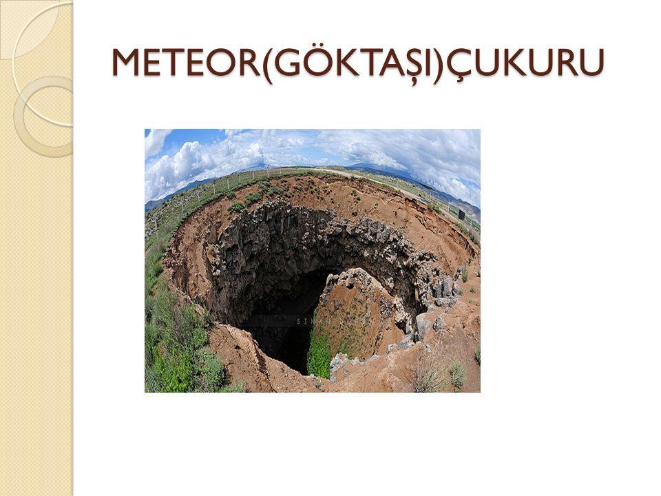 METEOR(GÖKTAŞI)ÇUKURU
