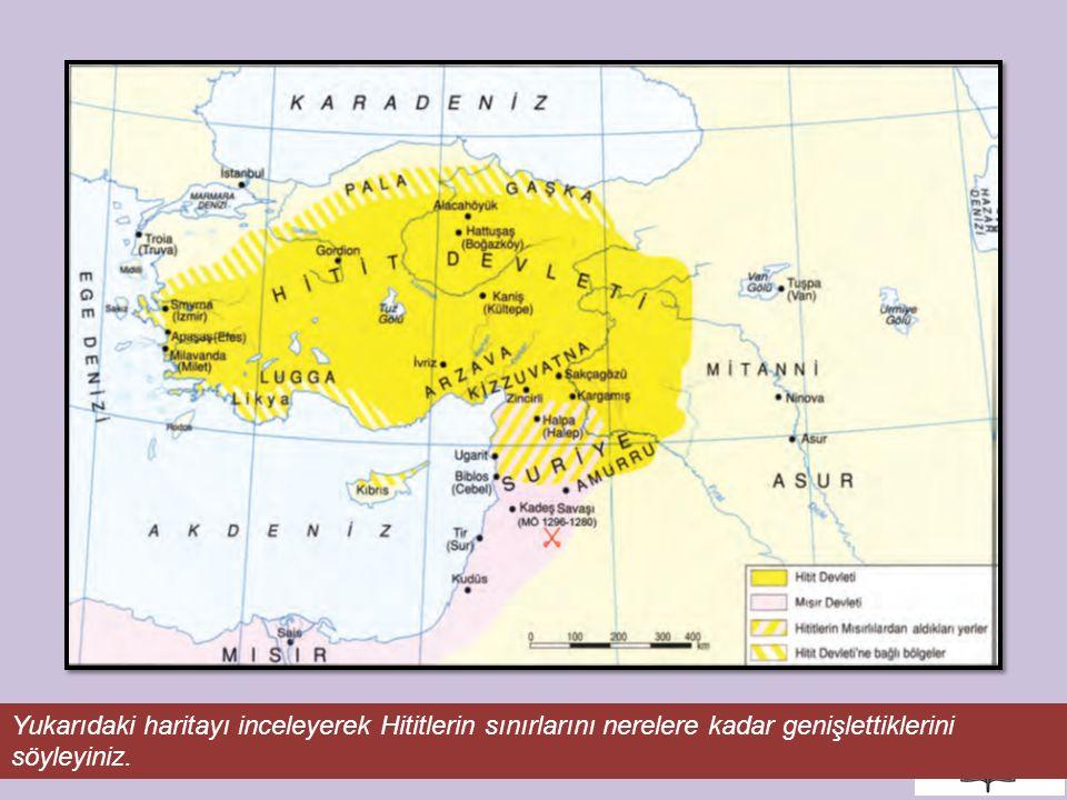 10 Yukarıdaki haritayı inceleyerek Hititlerin sınırlarını nerelere kadar genişlettiklerini söyleyiniz.
