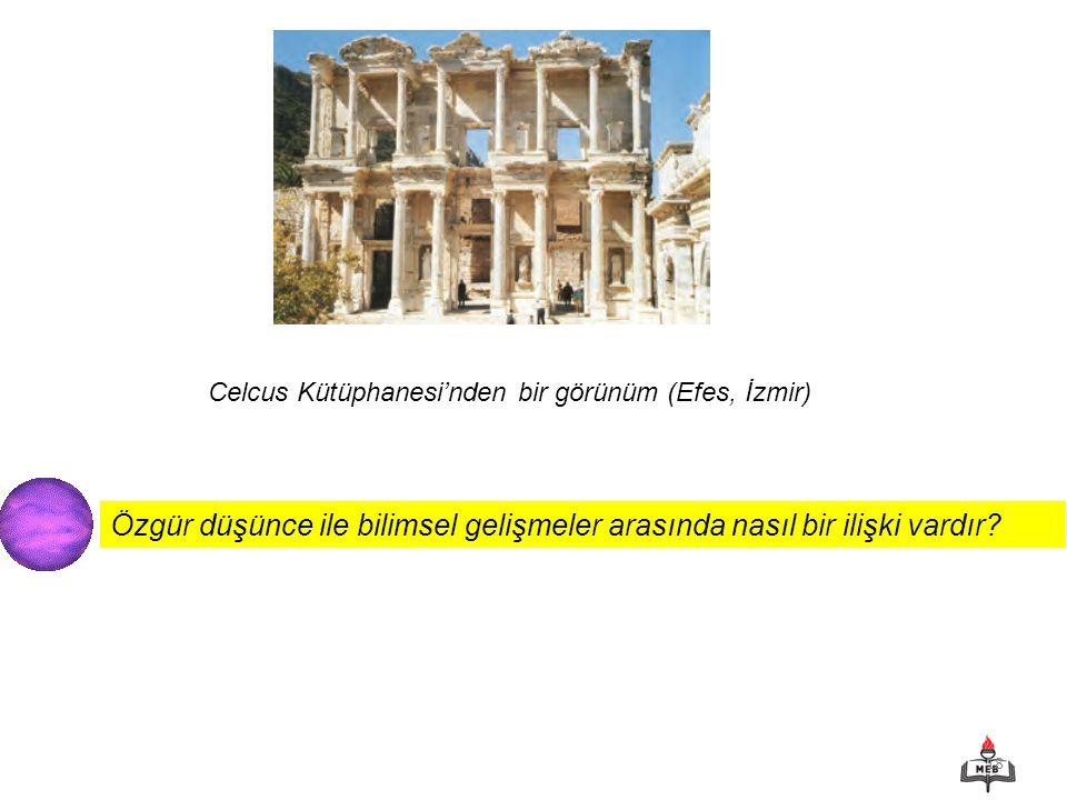18 Özgür düşünce ile bilimsel gelişmeler arasında nasıl bir ilişki vardır? Celcus Kütüphanesi'nden bir görünüm (Efes, İzmir)