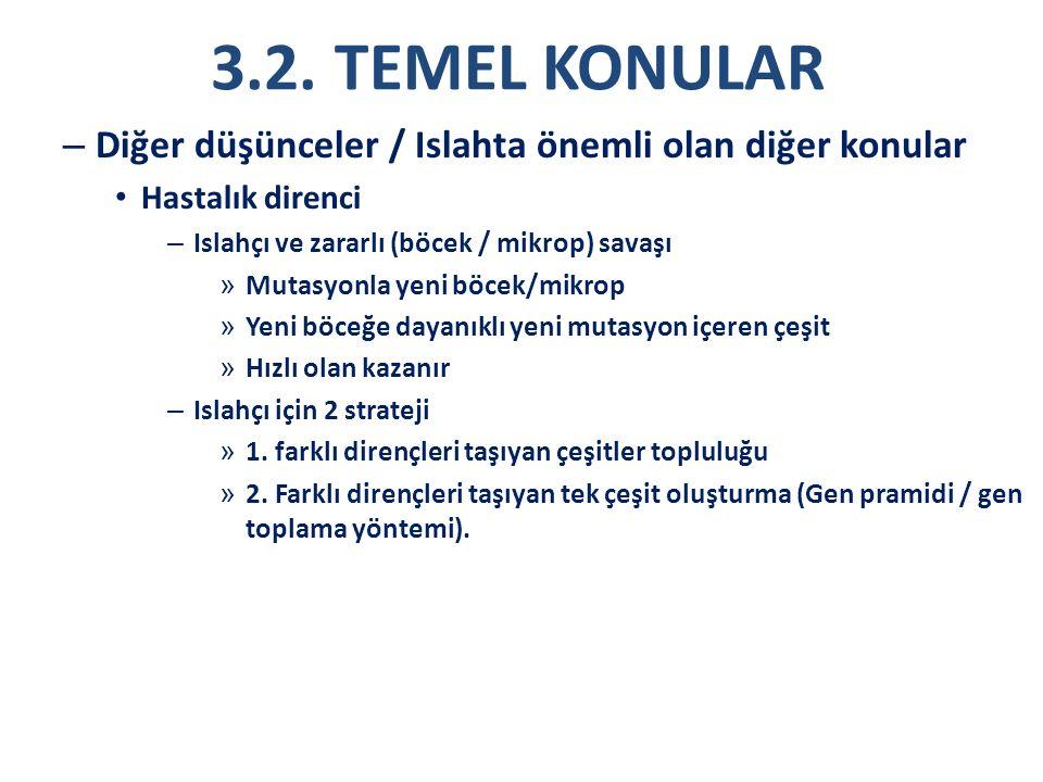 3.2. TEMEL KONULAR – Diğer düşünceler / Islahta önemli olan diğer konular Hastalık direnci – Islahçı ve zararlı (böcek / mikrop) savaşı » Mutasyonla y