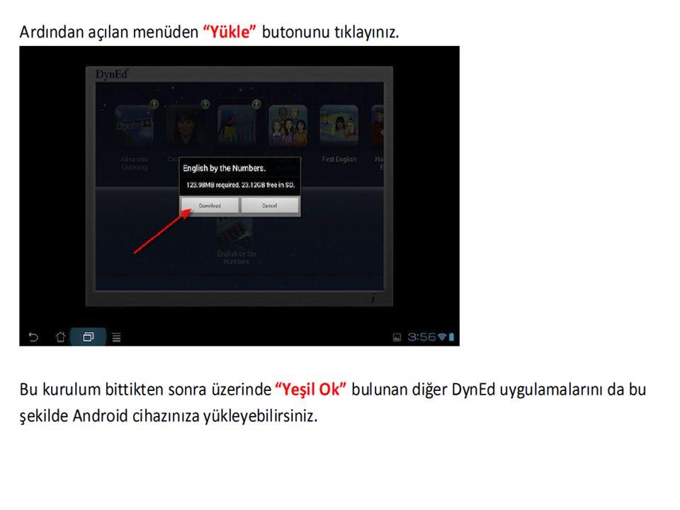 Elinize DynEd DVD'si bir şekilde ulaşmamış ise aşağıdaki basamaklardan kurulum yapabilirsiniz; http://www.dyned.com/download/student adresinden