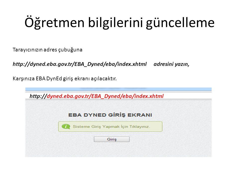 Öğretmen bilgilerini güncelleme Tarayıcınızın adres çubuğuna http://dyned.eba.gov.tr/EBA_Dyned/eba/index.xhtml adresini yazın, Karşınıza EBA DynEd giriş ekranı açılacaktır.