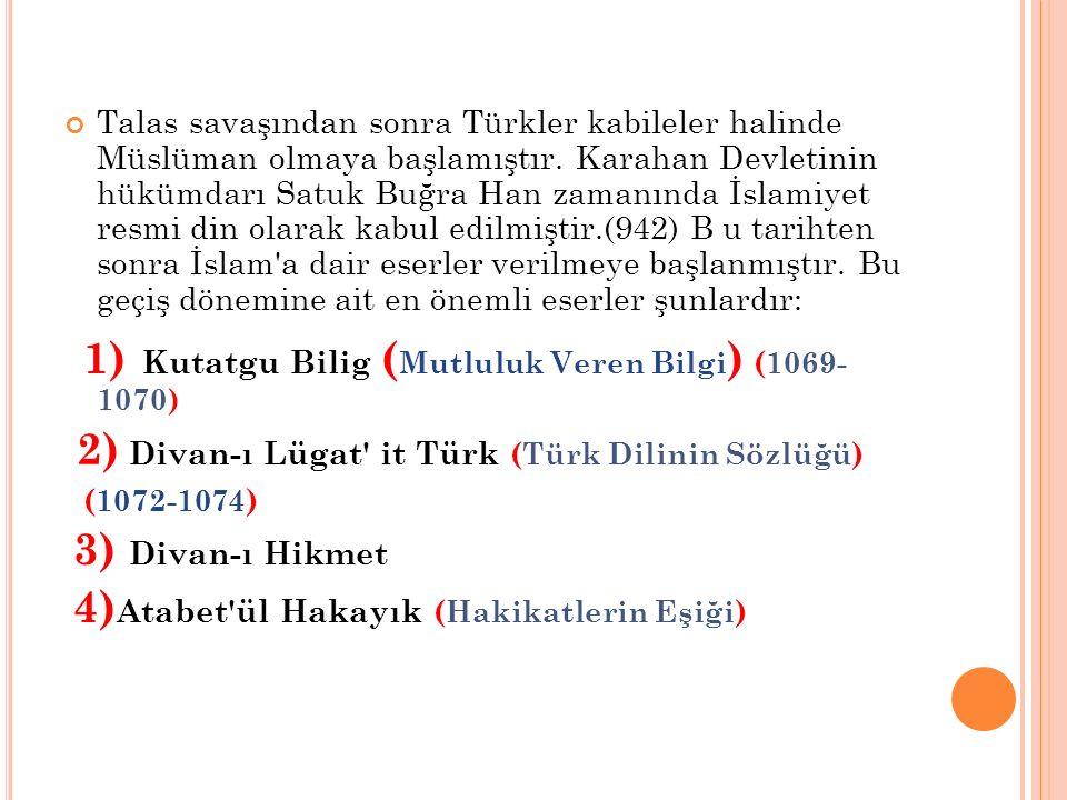 Talas savaşından sonra Türkler kabileler halinde Müslüman olmaya başlamıştır. Karahan Devletinin hükümdarı Satuk Buğra Han zamanında İslamiyet resmi d