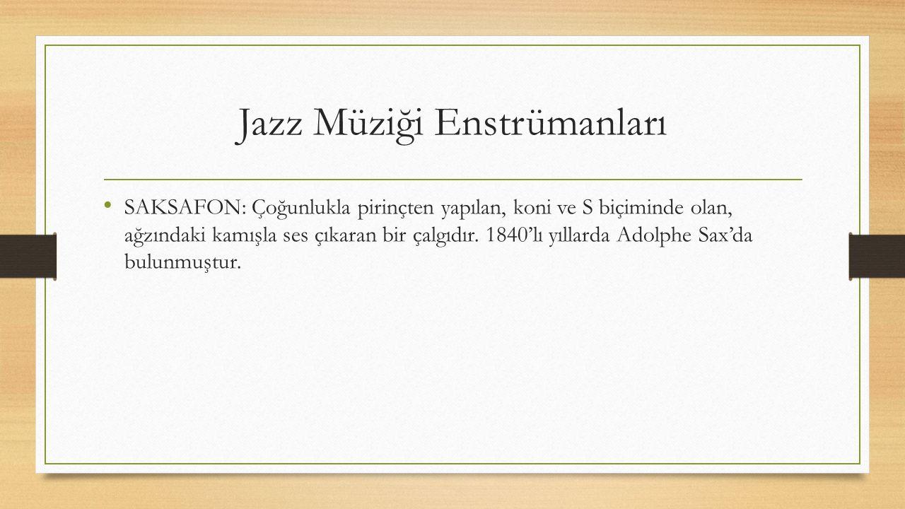 Jazz Müzik Türleri Hot caz: Cazın perdeye ve sahneye geçmesinden sonra gelişen melodilerle meydana gelmiştir. Bu gelişmede herkes kendi stilinde bir s