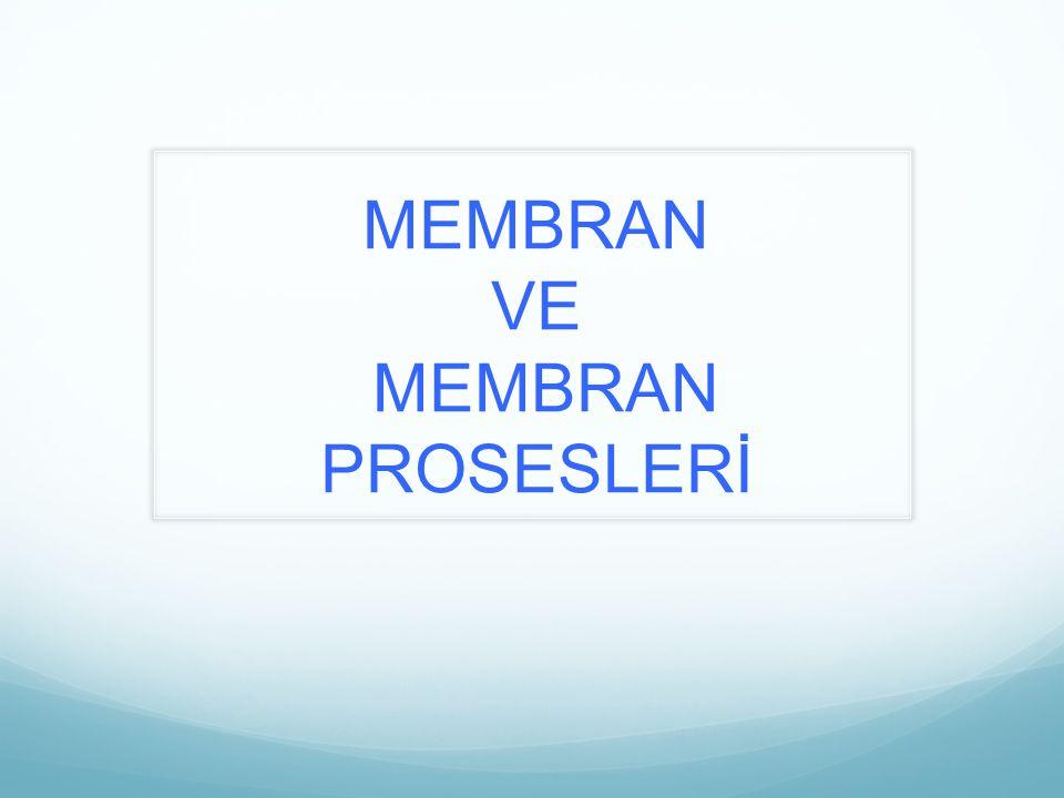 Membran arıtım prosesleri, sulardan çözünmüş ve kolloidal bileşenlerin ayrılmasında kullanılır.