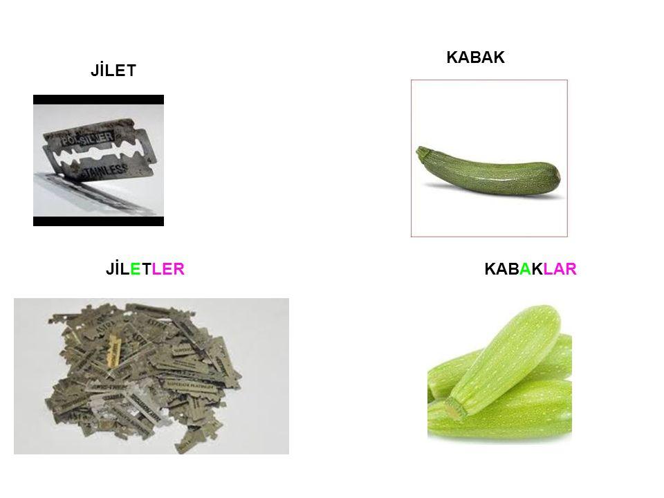 JİLET JİLETLER KABAK KABAKLAR