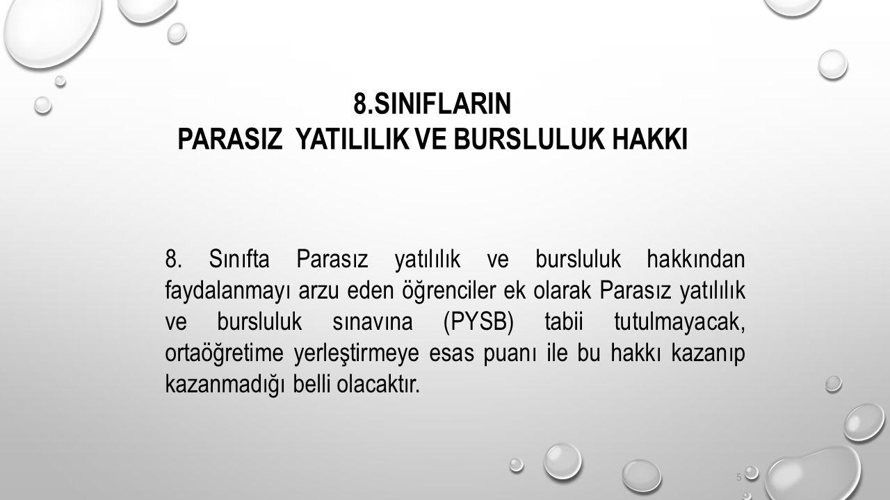 5 8.SINIFLARIN PARASIZ YATILILIK VE BURSLULUK HAKKI 8.