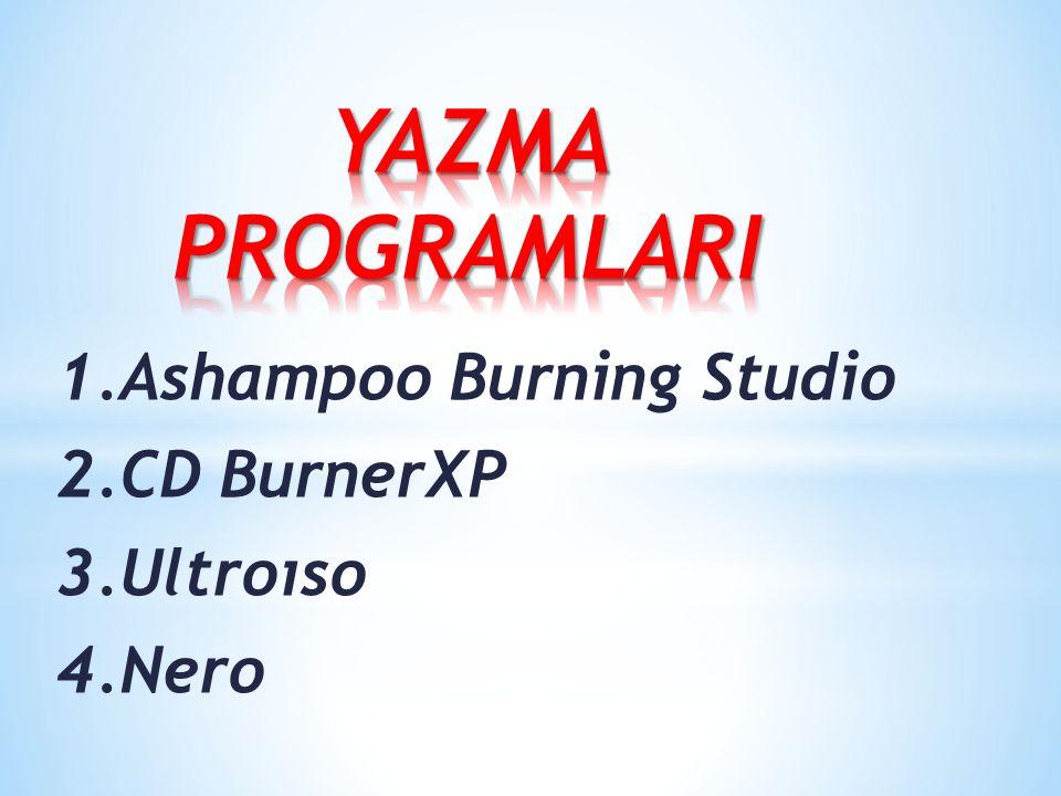 1.Ashampoo Burning Studio 2.CD BurnerXP 3.Ultroıso 4.Nero