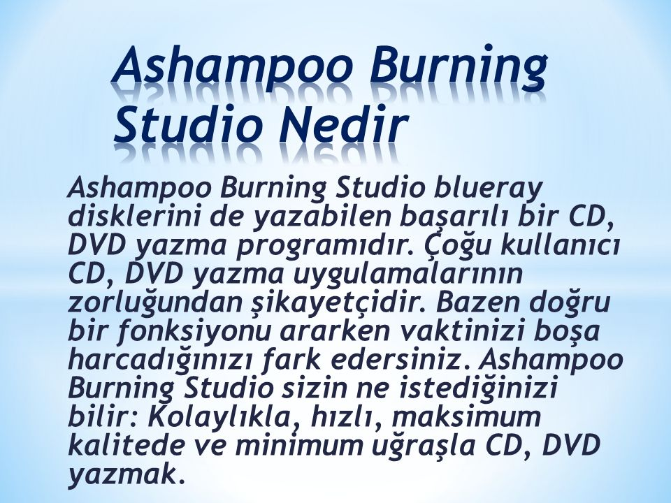 Ashampoo Burning Studio blueray disklerini de yazabilen başarılı bir CD, DVD yazma programıdır.