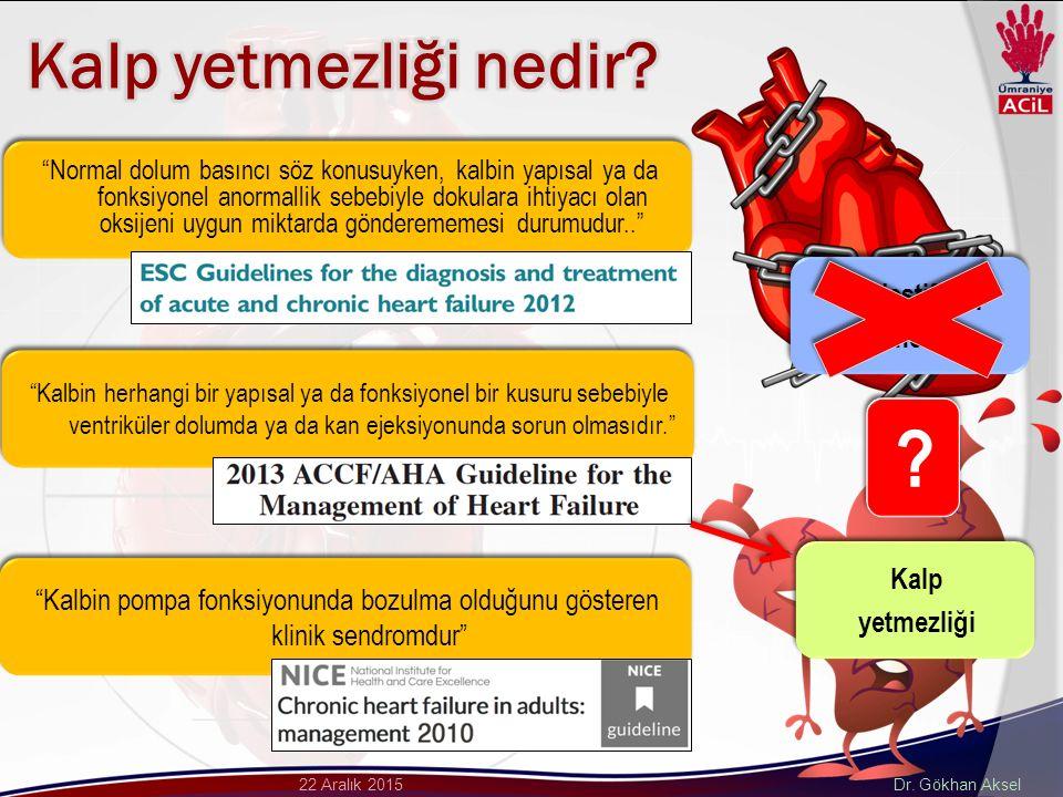 """Dr. Gökhan Aksel22 Aralık 2015 """"Normal dolum basıncı söz konusuyken, kalbin yapısal ya da fonksiyonel anormallik sebebiyle dokulara ihtiyacı olan oksi"""