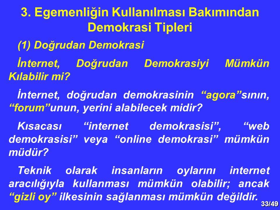 """33/49 (1) Doğrudan Demokrasi İnternet, Doğrudan Demokrasiyi Mümkün Kılabilir mi? İnternet, doğrudan demokrasinin """"agora""""sının, """"forum""""unun, yerini ala"""