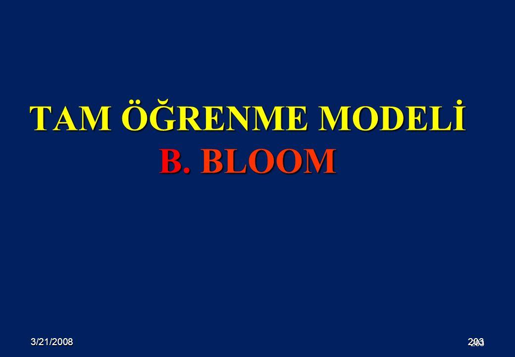 3/21/2008203 TAM ÖĞRENME MODELİ B. BLOOM 203