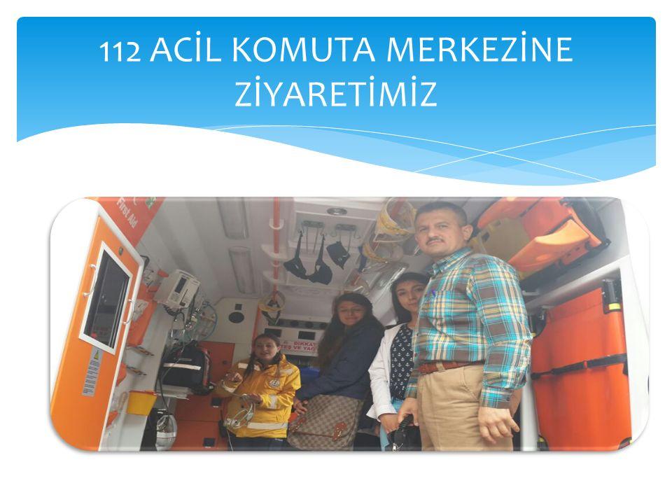 112 ACİL KOMUTA MERKEZİNE ZİYARETİMİZ