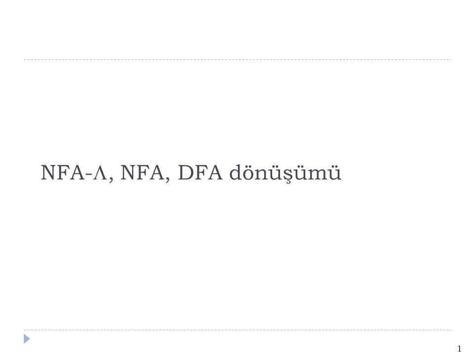 NFA- , NFA, DFA dönüşümü 1
