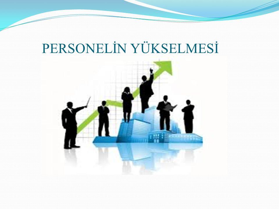 Personelin verimli çalışmasını sağlayacak önemli güdülerden birisi personelin yükselmesi (terfi etmesi)'dir.