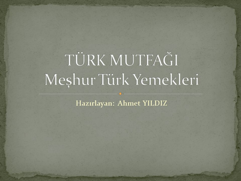 Hazırlayan: Ahmet YILDIZ