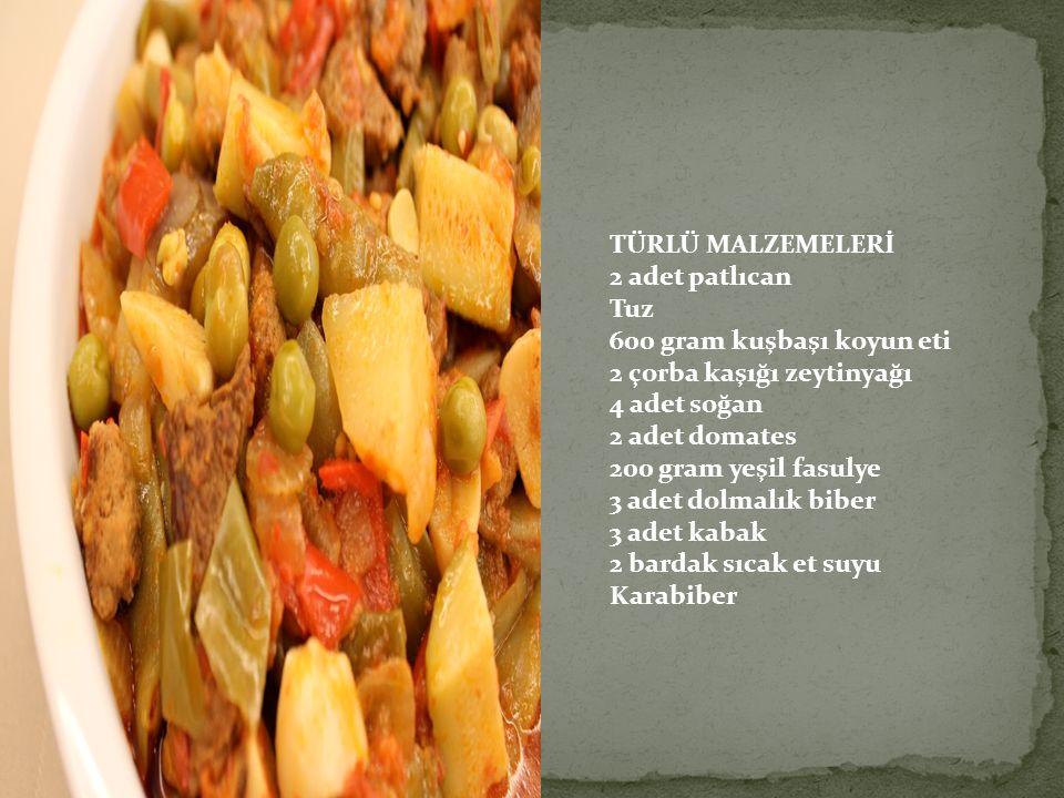 TÜRLÜ MALZEMELERİ 2 adet patlıcan Tuz 600 gram kuşbaşı koyun eti 2 çorba kaşığı zeytinyağı 4 adet soğan 2 adet domates 200 gram yeşil fasulye 3 adet d