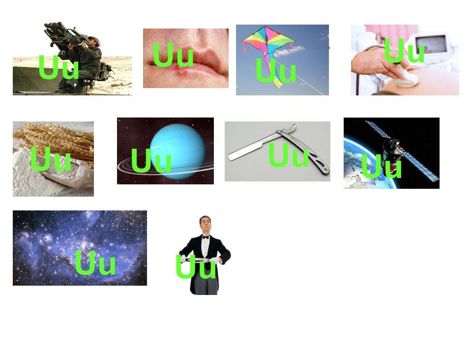 UÇUK uçuk UÇURTMA uçurtma ULTRASON ultrason UNunUNun URANÜS uranüs USTURA ustura UYDU uydu UZAY uzay UŞAK uşak UÇAKSAVAR uçaksavar Uu