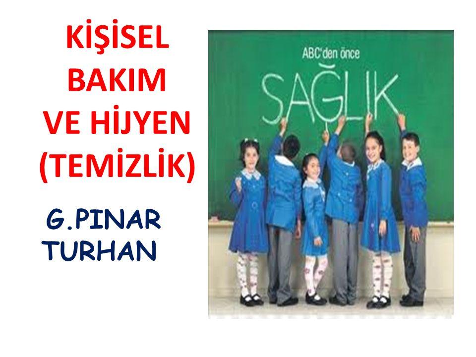 KİŞİSEL BAKIM VE HİJYEN (TEMİZLİK) G.PINAR TURHAN
