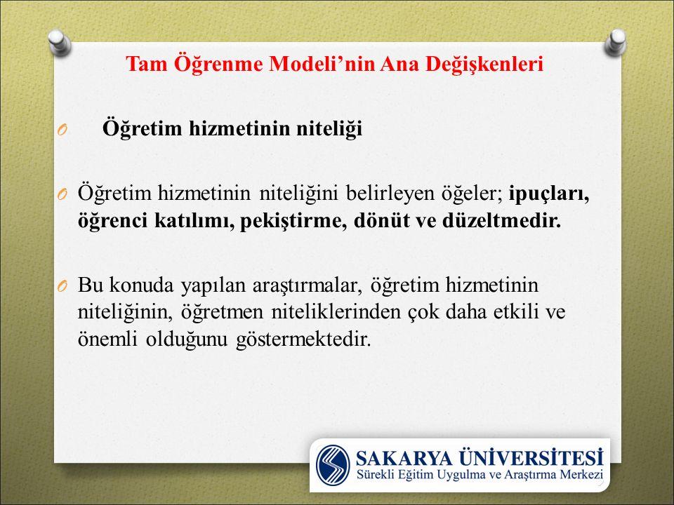 Tam Öğrenme Modeli'nin Ana Değişkenleri O Öğretim hizmetinin niteliği O Öğretim hizmetinin niteliğini belirleyen öğeler; ipuçları, öğrenci katılımı, p