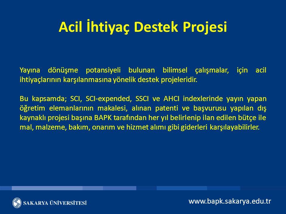 Acil İhtiyaç Destek Projesi Yayına dönüşme potansiyeli bulunan bilimsel çalışmalar, için acil ihtiyaçlarının karşılanmasına yönelik destek projeleridi