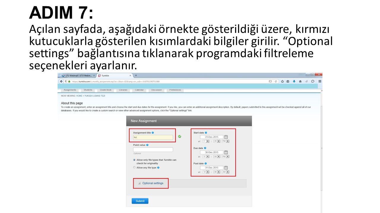 ADIM 7: Açılan sayfada, aşağıdaki örnekte gösterildiği üzere, kırmızı kutucuklarla gösterilen kısımlardaki bilgiler girilir.