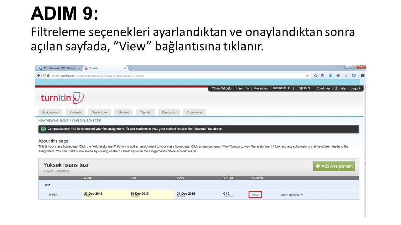 ADIM 9: Filtreleme seçenekleri ayarlandıktan ve onaylandıktan sonra açılan sayfada, View bağlantısına tıklanır.